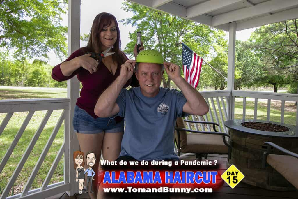 Day 15 - What do we do during a Pandemic - Alabama Haircut