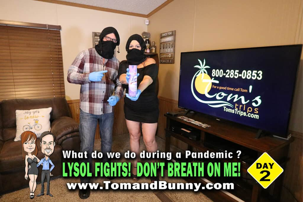 Day 2 - What do we do during a Pandemic - Don't Breath on us!