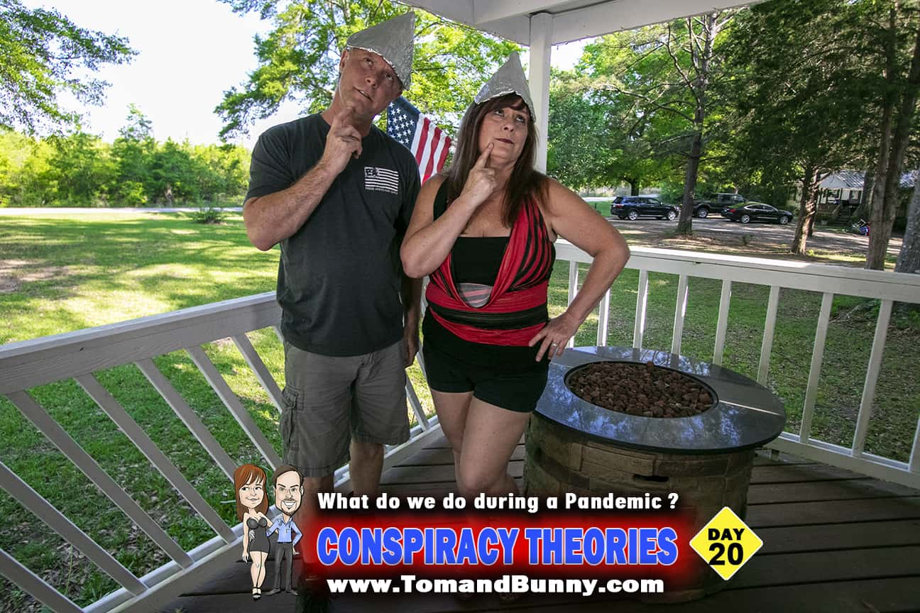 Day 20 - What do we do during a Pandemic -Conspiracy Theories