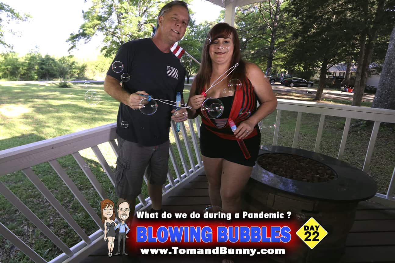 Day 22 - What do we do during a Pandemic -Blowing Bubbles