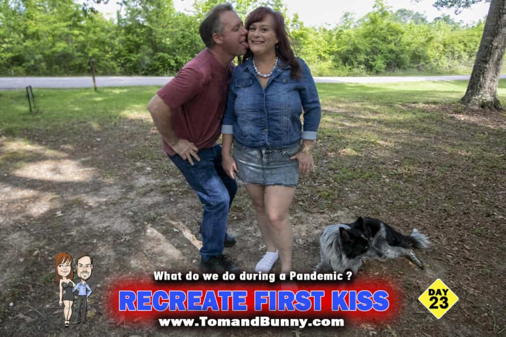 Day 23 - What do we do during a Pandemic -Recreate our first kiss