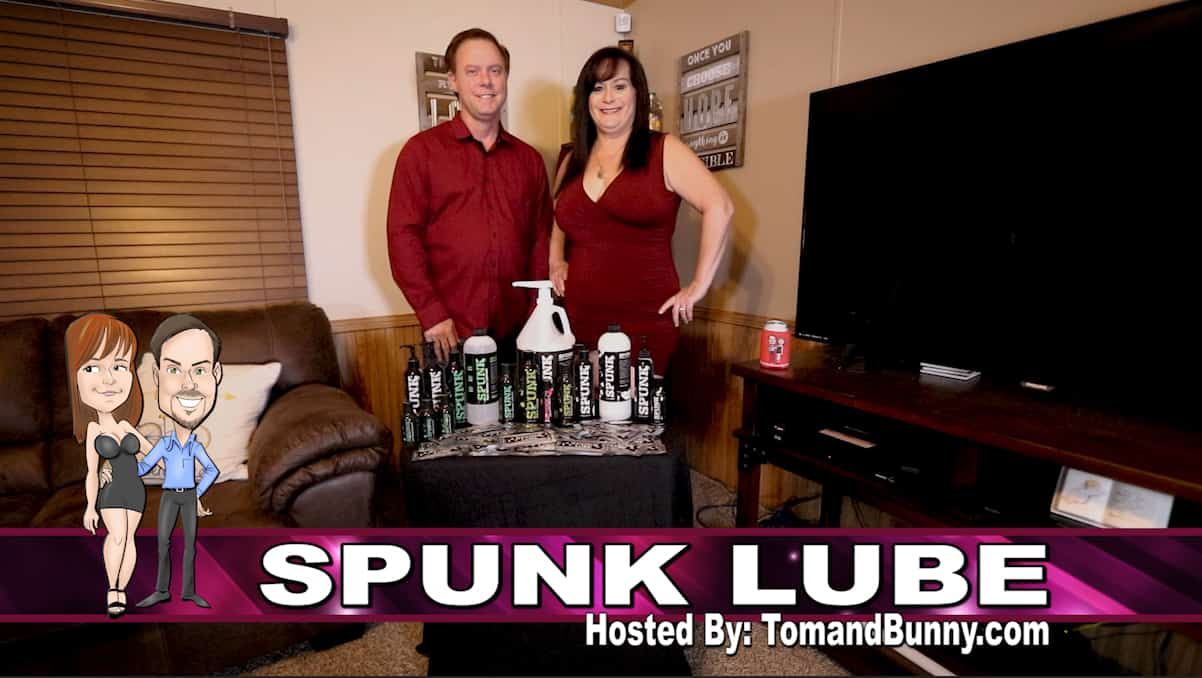 Spunk lube review with Tom and Bunny