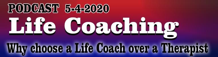 5-4-2020 Life Coaching