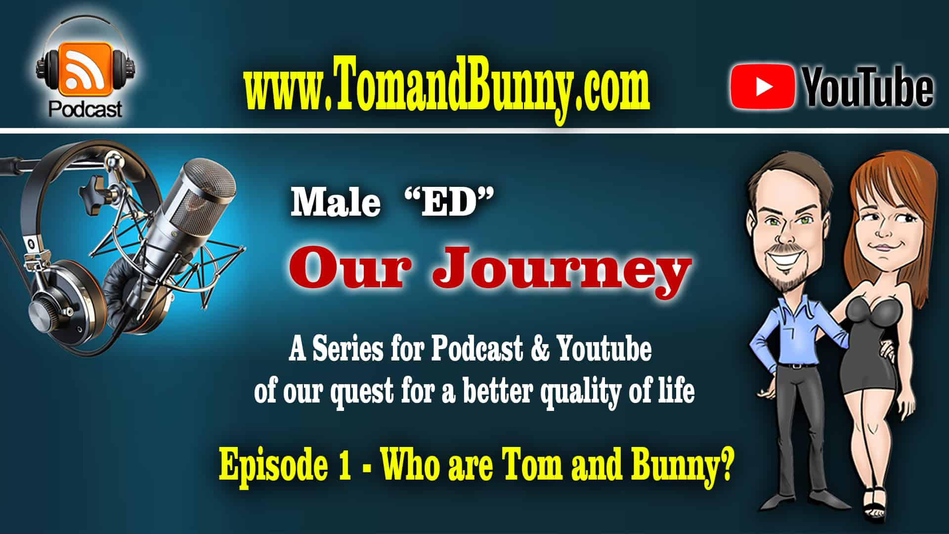 Episode 1 Male Erectile Dysfunction - Who are Tom and Bunny